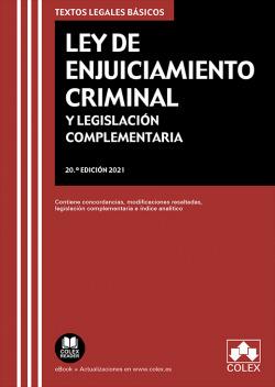 LEY DE ENJUICIAMIENTO CRIMINAL Y LEGISLACION COMPLEMENTARIA 2021