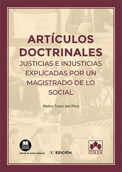 Artículos doctrinales. Justicias e injusticias explicadas por un magistrado de l