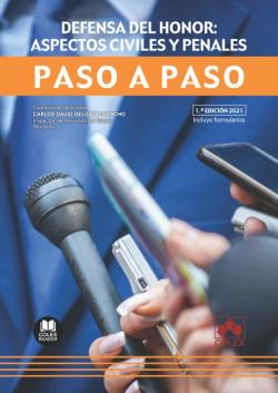 DEFENSA DEL HONOR: ASPECTOS CIVILES Y PENALES. PASO A PASO