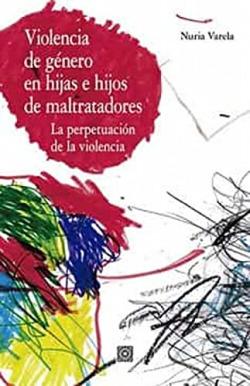 Violencia de género en hijas e hijos de maltratadores