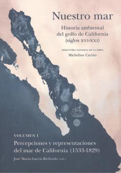 NUESTRO MAR I HISTORIA AMBIENTAL GOLFO CALIFORNIA XVI XXI