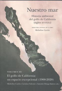 NUESTRO MAR III HISTORIA AMBIENTAL GOLFO CALIFORNIA XVI XXI