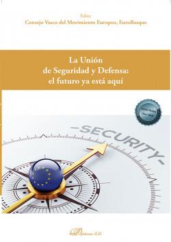 La Unión de Seguridad y Defensa: el futuro ya está aquí