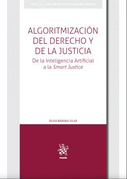 Algoritmización del Derecho y de la Justicia. De la Inteligencia Artificial a la Smart Justice
