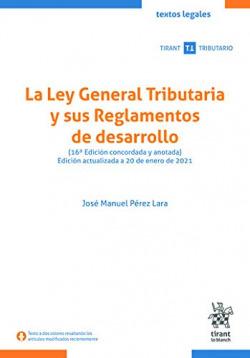 LA LEY GENERAL TRIBUTARIA Y SUS REGLAMENTOS DE DESARROLLO 16ª EDICIÓN 2021