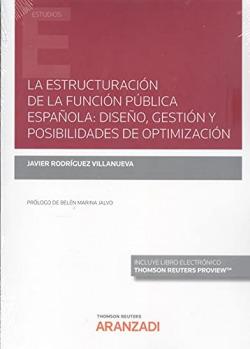 La estructuración de la Función Pública Española: Diseño, gestión y posibilidades de optimización (Papel + e-book)