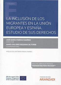 La inclusión de los migrantes en la Unión Europea y España. Estudio de sus derechos (Papel + e-book)