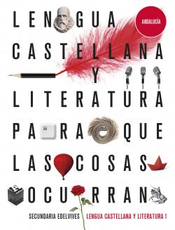 Proyecto: Para que las cosas ocurran - Lengua Castellana y Literatura 1. Ed. Andalucía