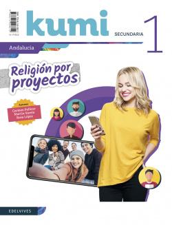 Religión por proyectos - Kumi 1 ESO. Ed. Andalucía