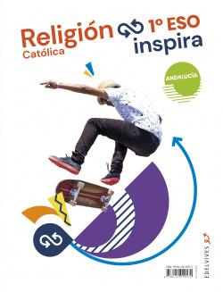 Proyecto Inspira - Religión Católica 1 ESO. Ed. Andalucía