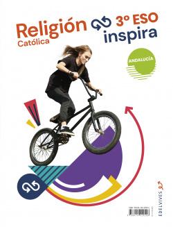 Proyecto Inspira - Religión Católica 3 ESO. Ed. Andalucía