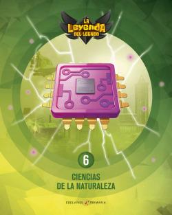 Proyecto: La leyenda del Legado. Ciencias de la Naturaleza 6