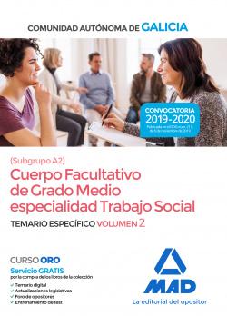 Cuerpo facultativo de grado medio de la Comunidad Autónoma de Galicia (subgrupo A2) especialidad Trabajo Social. Temario específico volumen 2