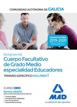 Cuerpo facultativo de grado medio de la Comunidad Autónoma de Galicia (subgrupo A2) especialidad educadores. Temario específico volumen 1