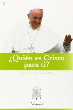 ¿QUIEN ES CRISTO PARA TI?-TEXTOS HOMILIAS DE SANTA MARTA