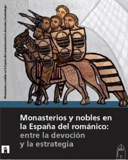 MONASTERIOS Y NOBLES EN ESPAÑA DEL ROMANICO