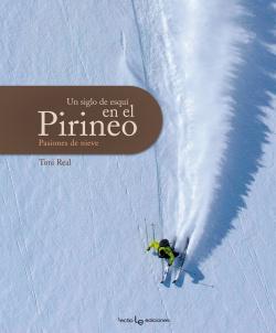 Un siglo de esquí en el Pirineo (Con 5 forfaits de regalo)