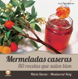 MERMELADAS CASERAS. 80 RECETAS QUE SALEN BIEN