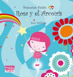 Rosa Y El Arcoiris (Mini)