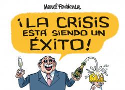 la crisis esta siendo un exito!