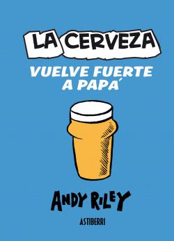 Cerveza Vuelve Fuerte A Papa