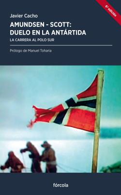 Amundsen - Scott, duelo en la Antártida