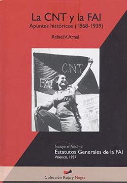 LA CNT Y LA FAI. APUNTES HISTORICOS (1868-1939)