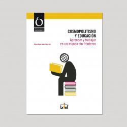 Cosmopolitismo y educacion:aprender y trabajar en un mundo sin fronteras