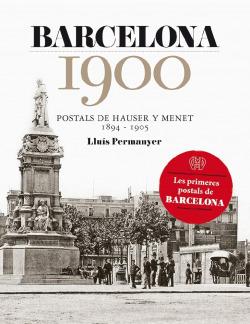 Barcelona 1900. Postals de Hauser y Menet 1894-1905