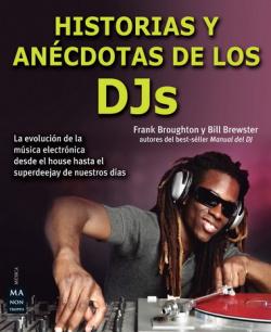 HISTORIAS Y ANÈCDOTAS DE LOS DJS