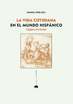 La vida cotidiana en el mundo hispanico Siglos XVI-XVIII