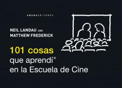 101 COSAS QUE APRENDí EN LA ESCUELA DE CINE