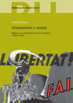 Anarquismo y utopia:bakunin y revolucion social en España 1868-1936