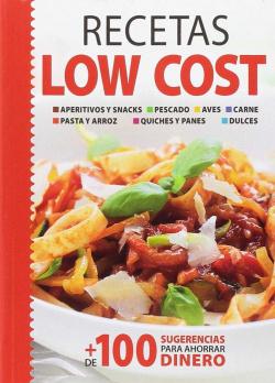Recetas Low Cost (+100 Sugerencias Para Ahorrar Dinero)