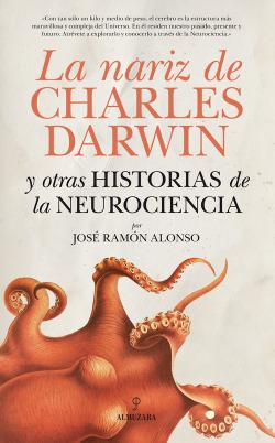 La nariz de Charles Darwin y otras historias de la Neurociencia