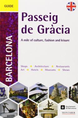 A guide to Narcelona's Passeig de Gràcia : a mile of culture