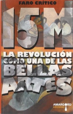 15M. La Revolución como una de las Bellas Artes.