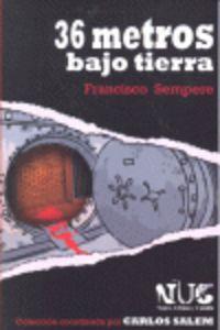 36.TREINTA Y SEIS METROS BAJO TIERRA