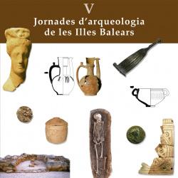 V Jornades d'arqueologia de les Illes Balears