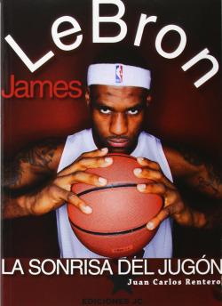 LeBron James. La sonrisa del jugón