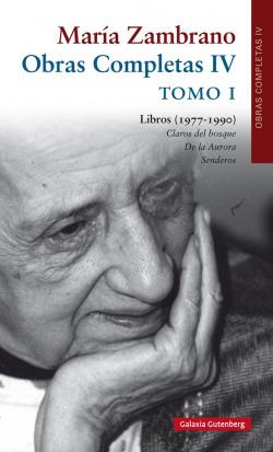 MARÍA ZAMBRANO. OBRAS COMPLETAS IV, TOMO I
