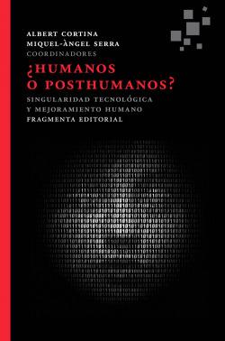 Humanos o posthumanos
