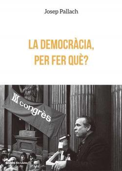 La democràcia, per fer què?