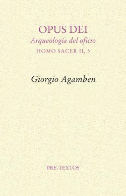 OPUS DEI ARQUEOLOGIA DEL OFICIO (HOMO SACER II, 5)