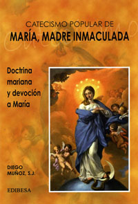 Catecismo popular de María, madre inmaculada