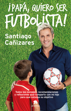 Papá, quiero ser futbolista!