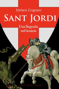Sant Jordi. Una llegenda mil·lenària