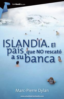 Islandia, el país que no rescató a su banca