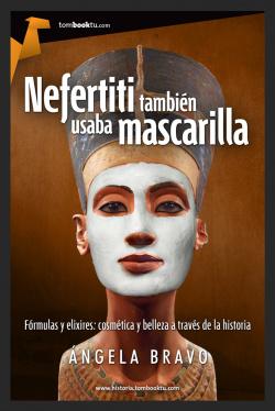 Nefertiti también usaba mascarilla