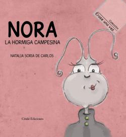 Nora, la hormiga campesina